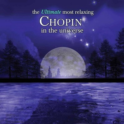 Various Artists - The Ultimate Most Relaxing Chopin In The Universe (2 CD)
