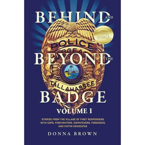 Behind and Beyond the Badge - by  Donna Brown (Paperback) - image 1 of 1