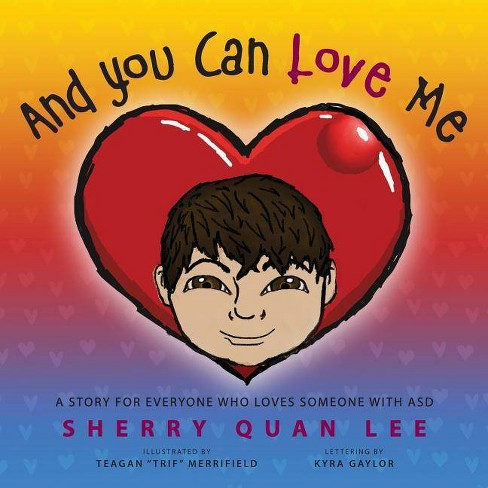 And You Can Love Me - by  Sherry Quan Lee (Paperback) - image 1 of 1