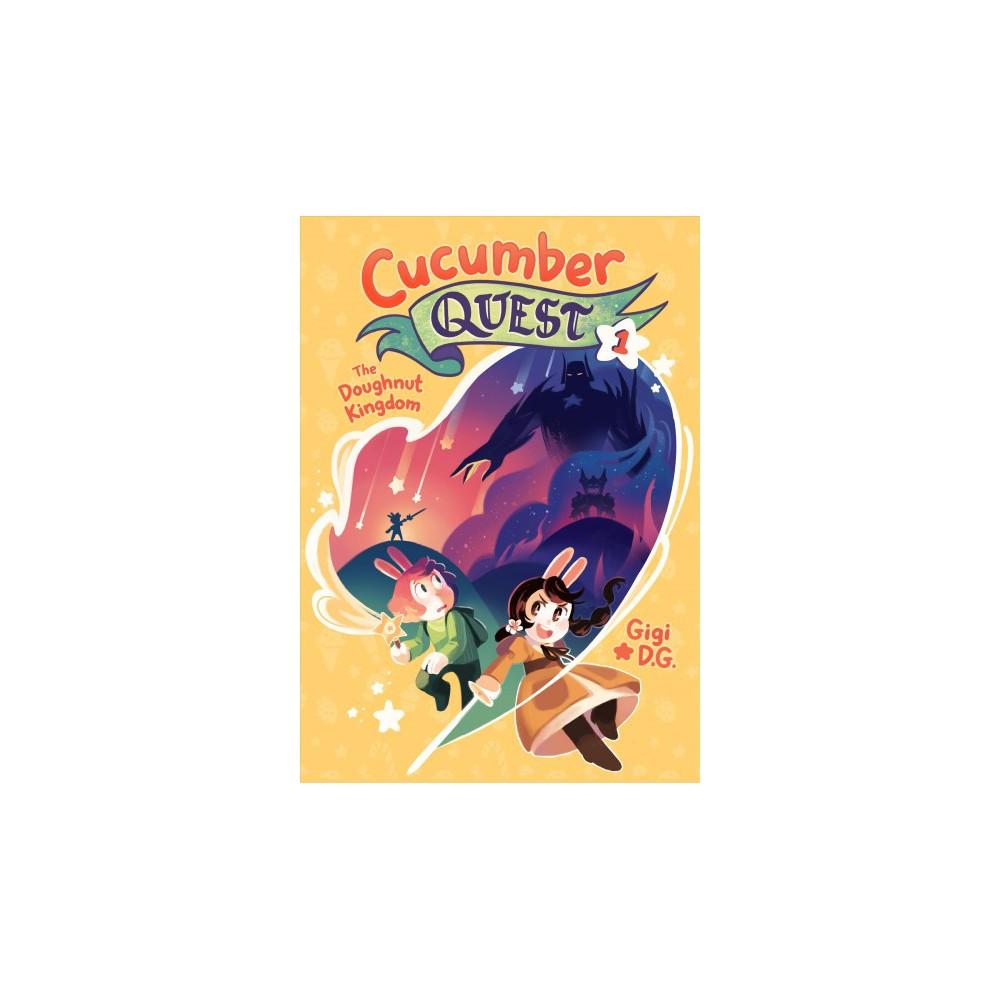 Cucumber Quest 1 : The Doughnut Kingdom - (Cucumber Quest) by Gigi D.G. (Hardcover)