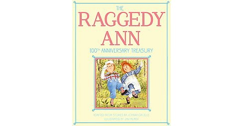 Raggedy Ann 100th Anniversary Treasury (Hardcover) - image 1 of 1