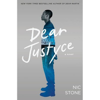 Dear Justyce - by Nic Stone (Hardcover)