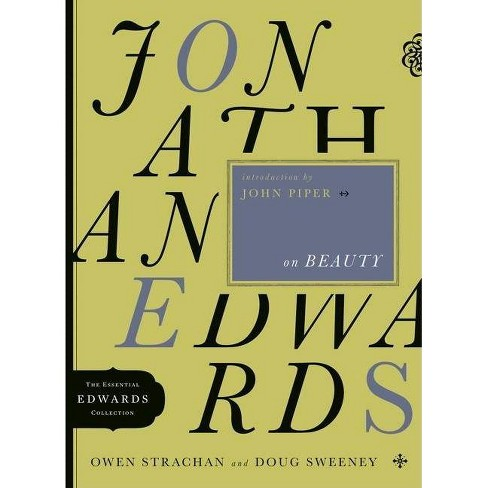 Jonathan Edwards on Beauty - (Essential Edwards Collection) by  Owen Strachan & Douglas Allen Sweeney - image 1 of 1