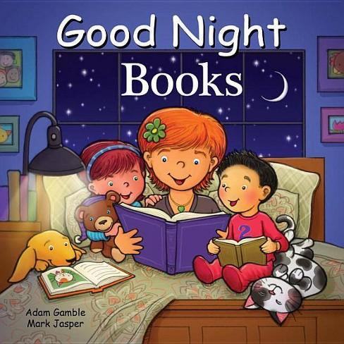 Good Night Books - (Good Night Our World) by Adam Gamble & Mark Jasper  (Board_book)