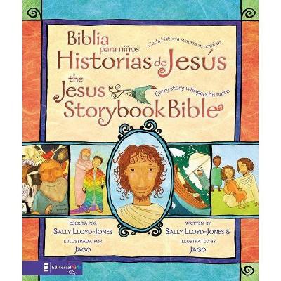 Biblia Para Niños, Historias de Jesús / The Jesus Storybook Bible - by Sally Lloyd-Jones (Hardcover)