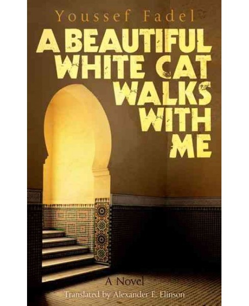 Beautiful White Cat Walks with Me (Paperback) (Youssef Fadel) - image 1 of 1