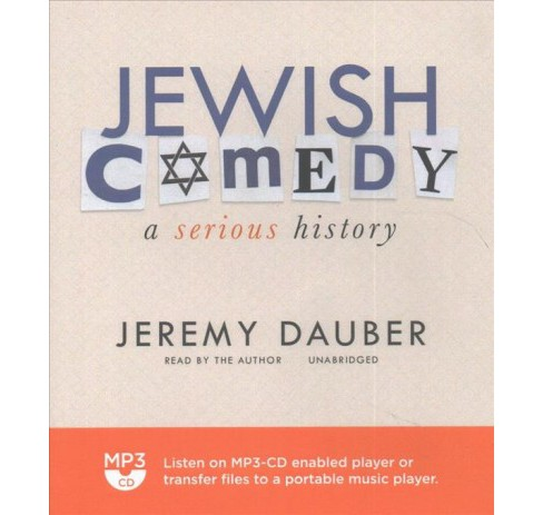 Jewish Comedy : A Serious History (MP3-CD) (Jeremy Dauber) - image 1 of 1