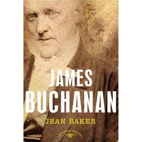 James Buchanan - (American Presidents) by  Jean H Baker (Hardcover) - image 1 of 1