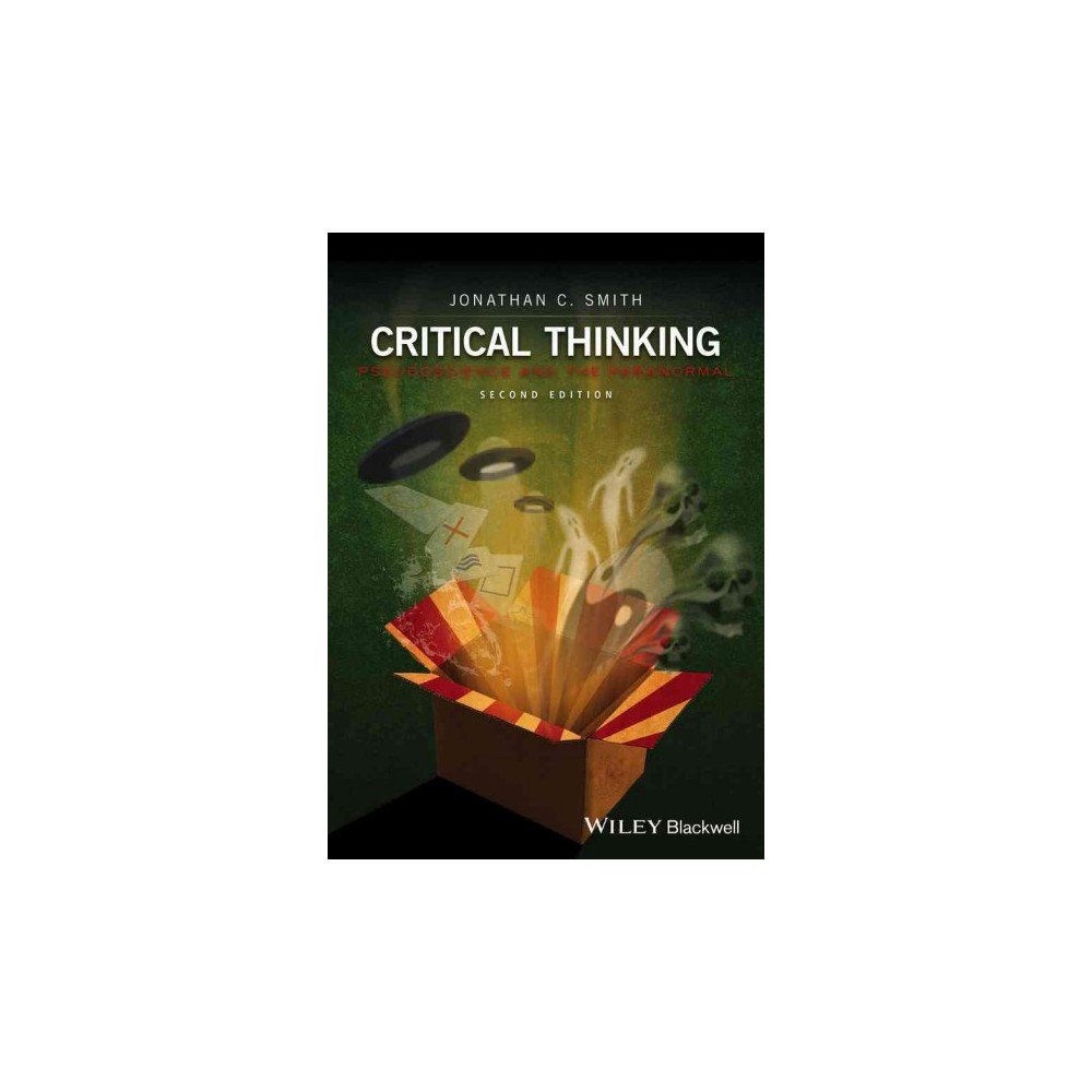 Critical Thinking : Pseudoscience and the Paranormal - by Jonathan C. Smith (Paperback)