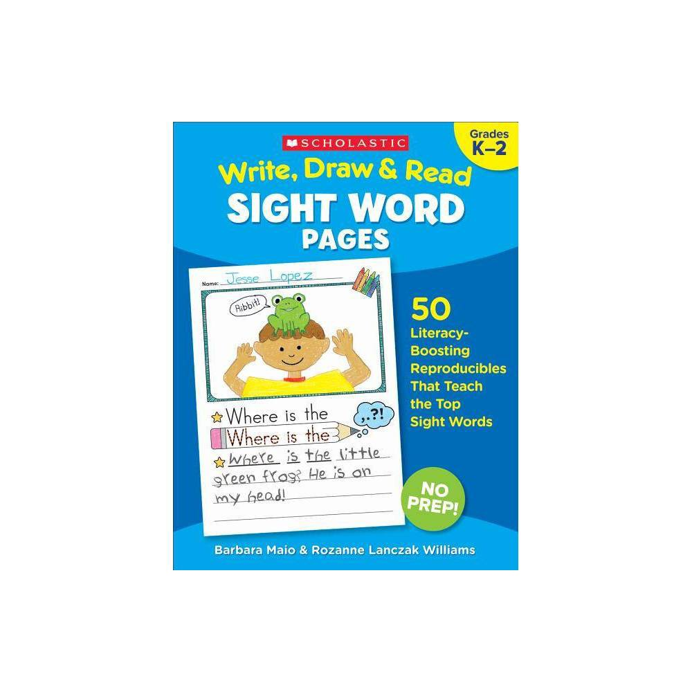 Write Draw Read Sight Word Pages By Rozanne Lanczak Williams Barbara Maio Rozanne Lanczak Williams Paperback
