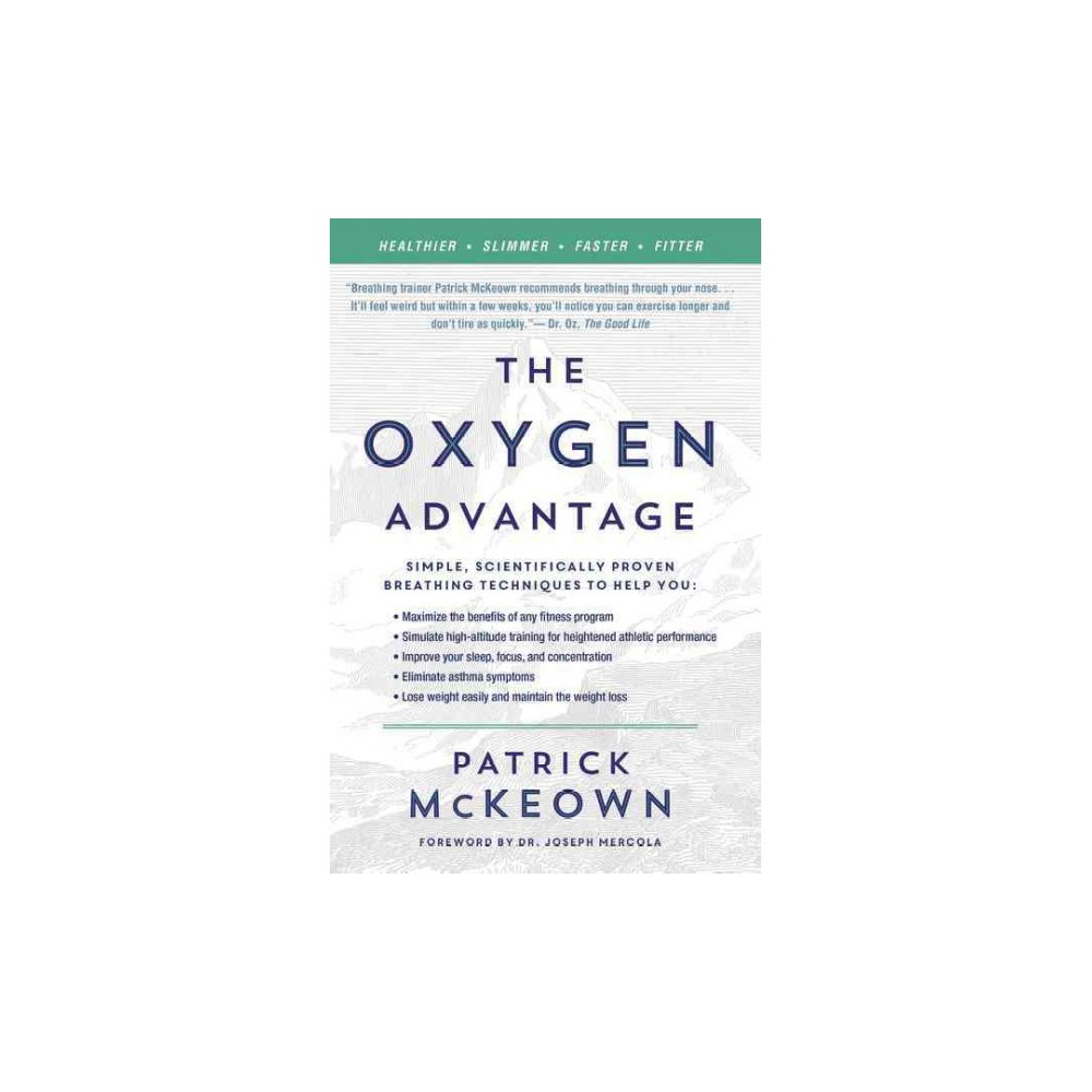 Oxygen Advantage : Simple, Scientifically Proven Breathing Techniques to Help You Become Healthier,
