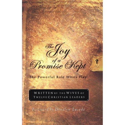The Joy of a Promise Kept - (Powerful Role Wives Play) by  Lucado (Paperback) - image 1 of 1