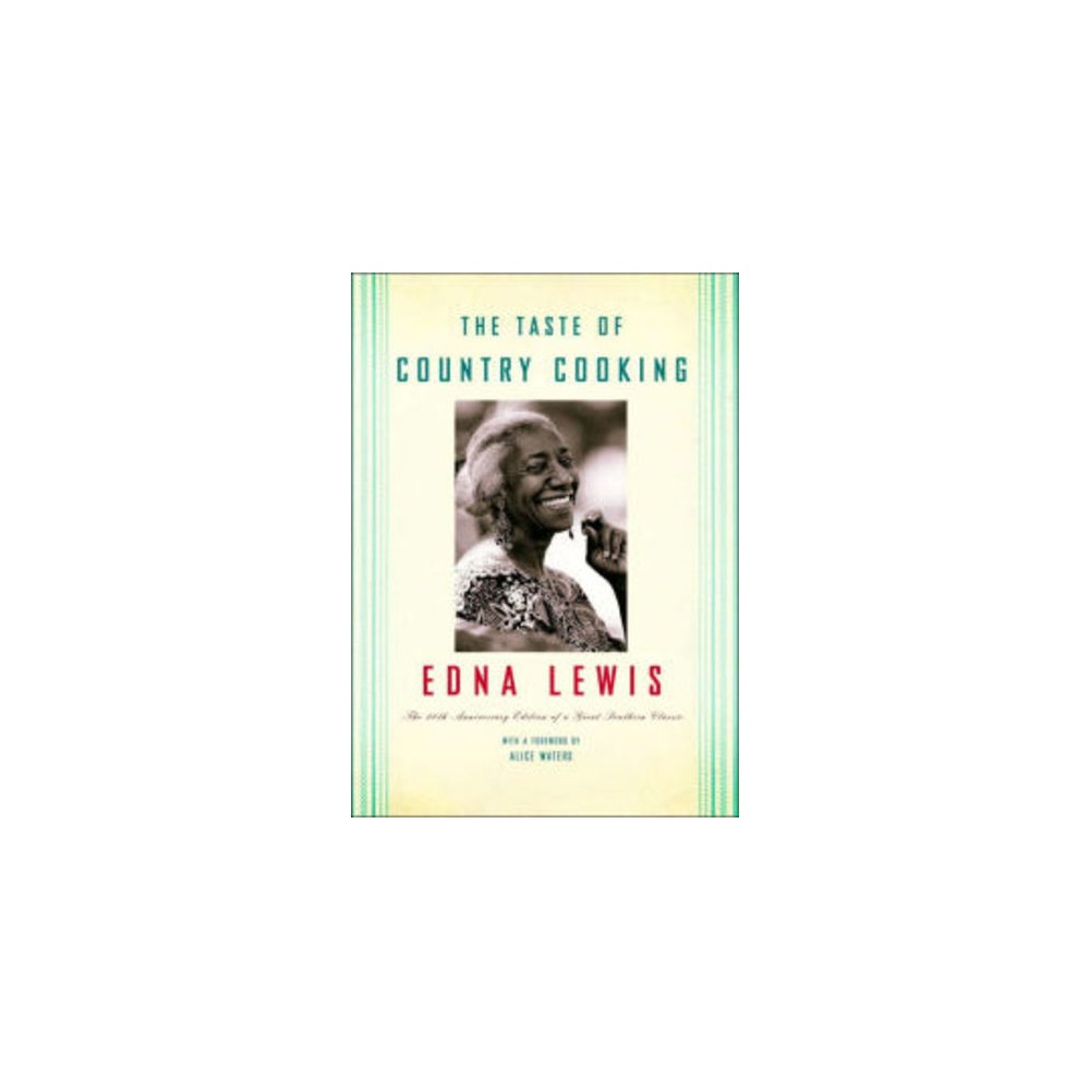 Taste Of Country Cooking (Hardcover) (Anniversary Edition) (Edna Lewis)