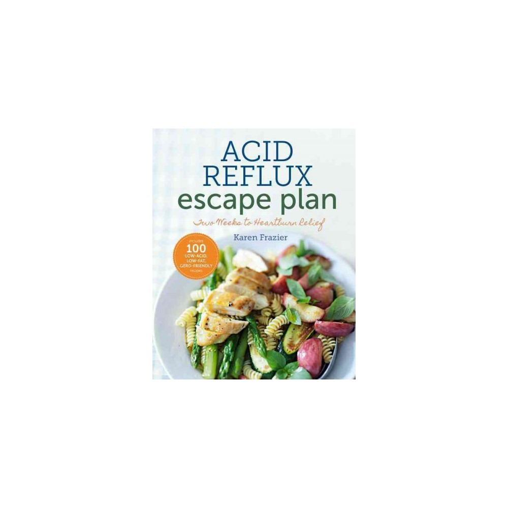 Acid Reflux Escape Plan : Two Weeks to Heartburn Relief (Paperback)