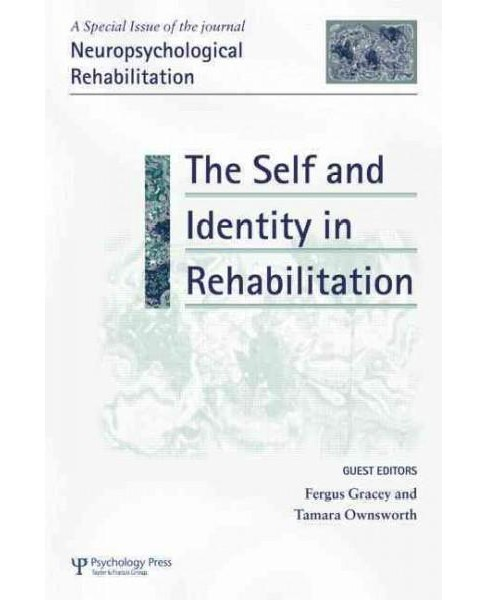 Self and Identity in Rehabilitation : A Special Issue of Neuropsychological Rehabilitation (Paperback) - image 1 of 1