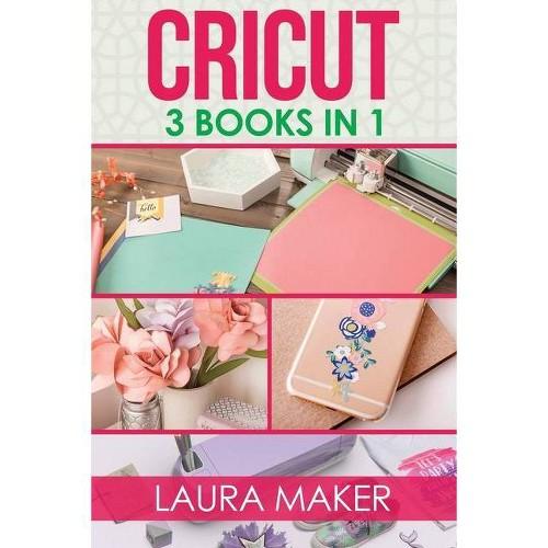 Cricut - by Laura Maker (Paperback)