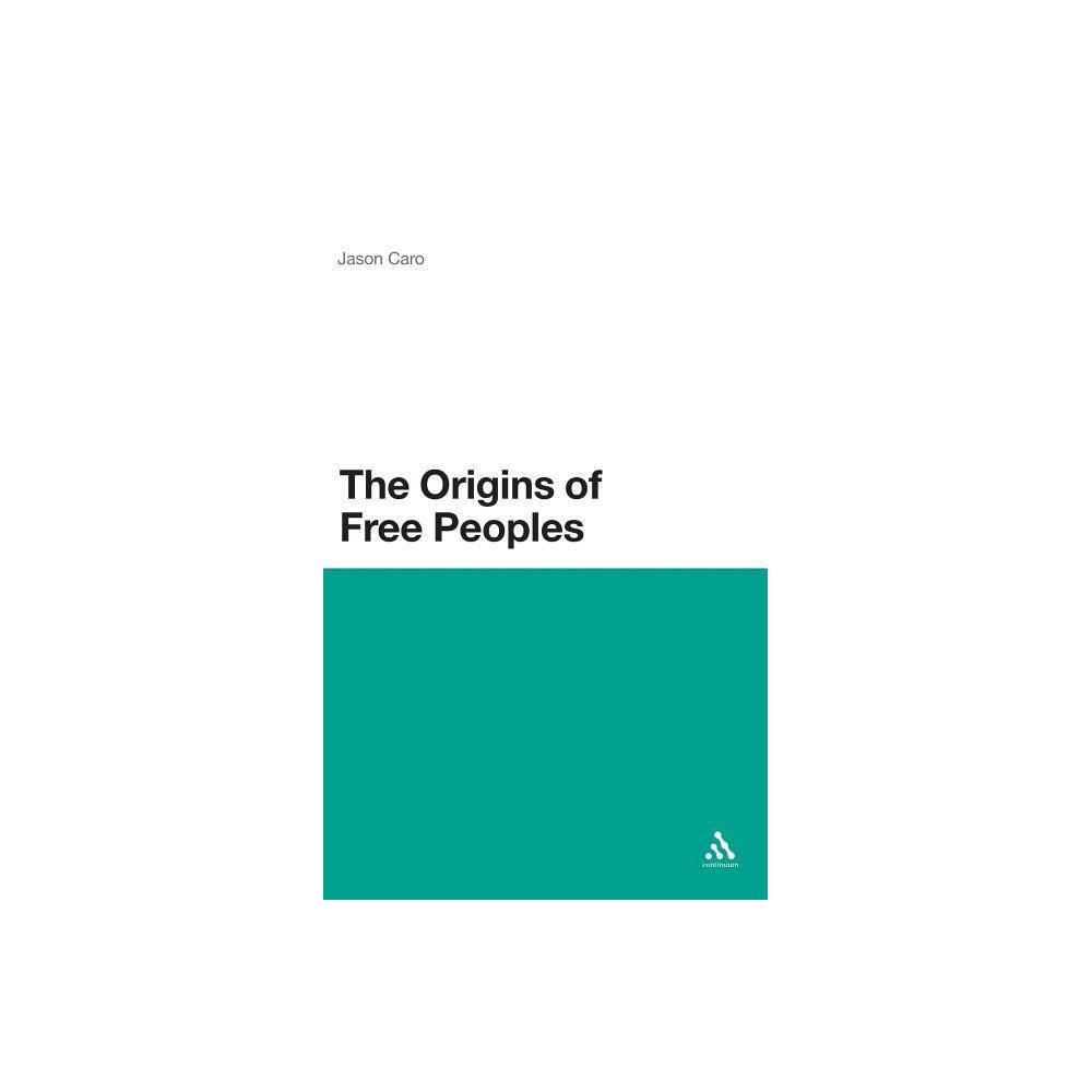 Origins of Free Peoples - by Jason Caro (Hardcover)