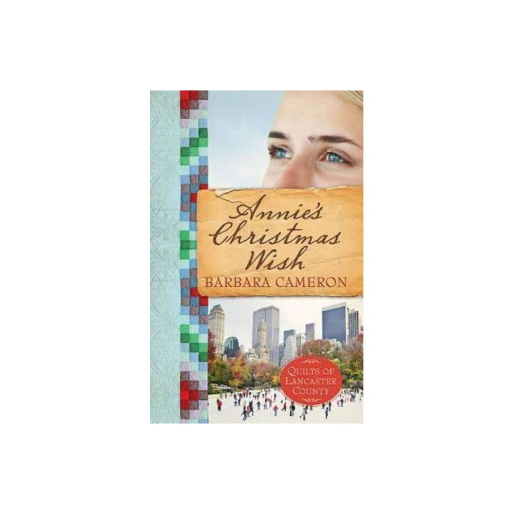 Annie S Christmas Wish Quilts Of Lancaster County By Barbara Cameron Paperback