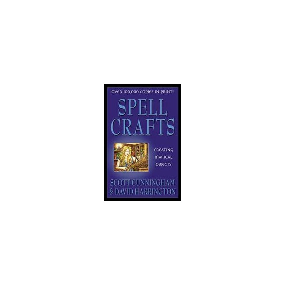 Spell Crafts : Creating Magical Objects (Paperback) (Scott Cunningham & David Harrington)