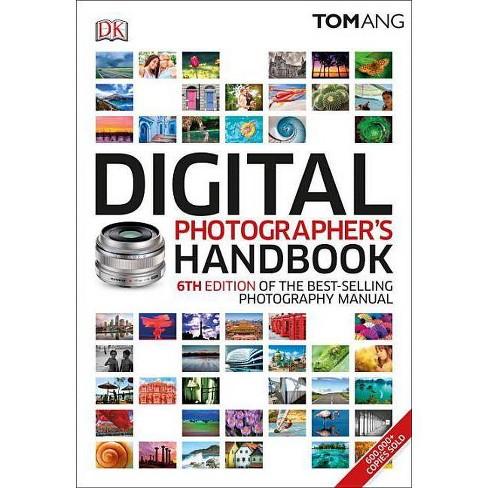 Digital Photographer's Handbook - by  Tom Ang (Paperback) - image 1 of 1
