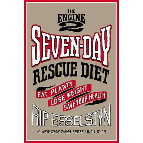 The Engine 2 Seven-Day Rescue Diet - by  Rip Esselstyn (Hardcover) - image 1 of 1