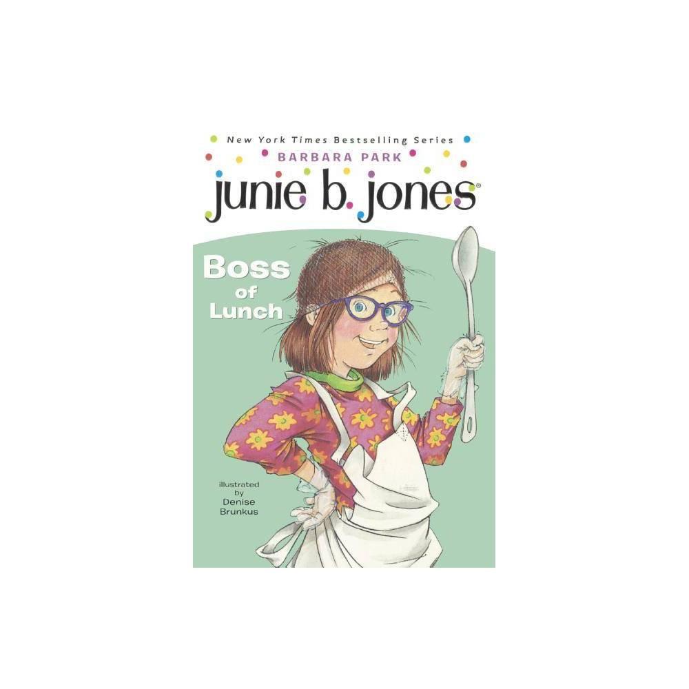 Junie B., First Grader: Boss of Lunch - (Junie B. Jones) by Barbara Park (Hardcover) was $14.79 now $8.49 (43.0% off)