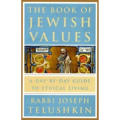 The Book of Jewish Values - by Joseph Telushkin (Hardcover)