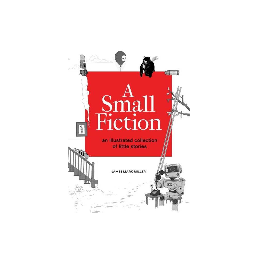 A Small Fiction By James Miller Hardcover