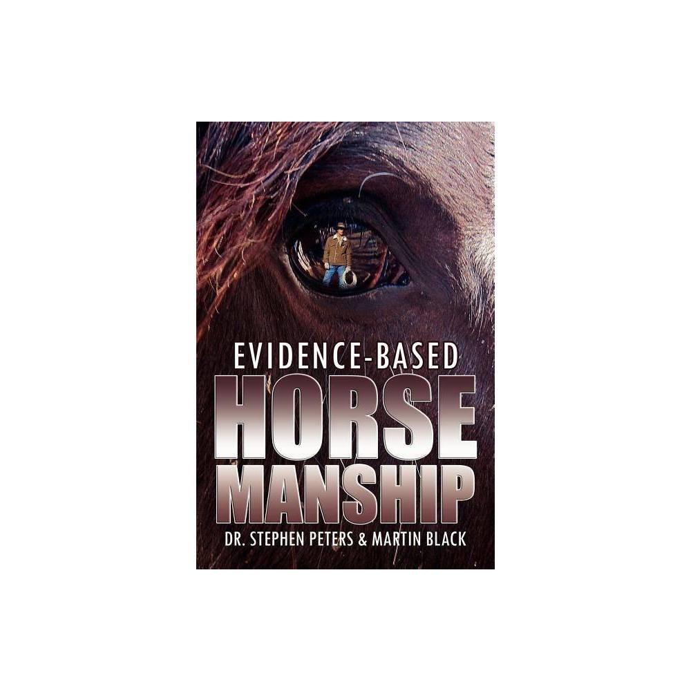 Evidence Based Horsemanship By Stephen Peters Martin Black Paperback