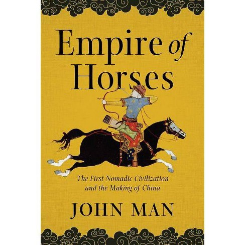 Empire of Horses - by  John Man (Hardcover) - image 1 of 1