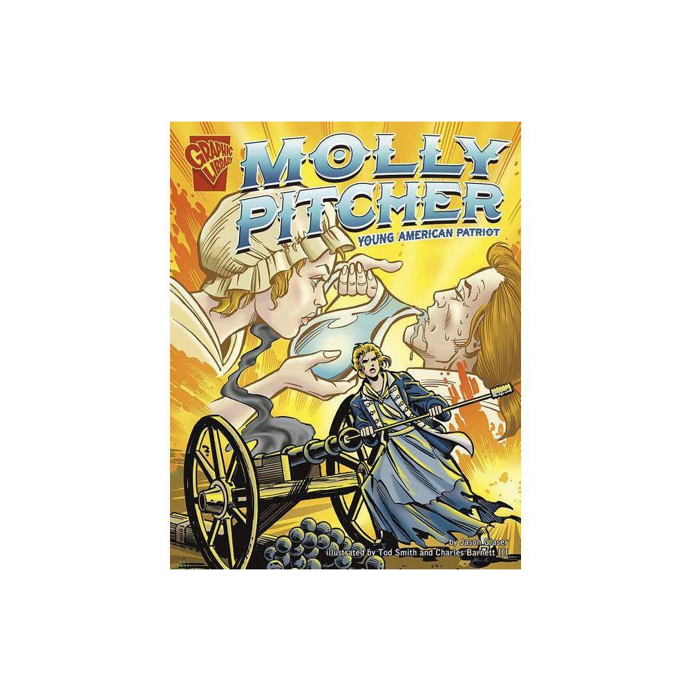 Molly Pitcher Graphic Library Graphic Biographies By Jason Glaser Paperback
