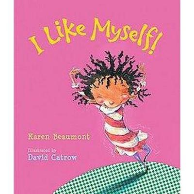 I Like Myself (Board)by Karen Beaumont