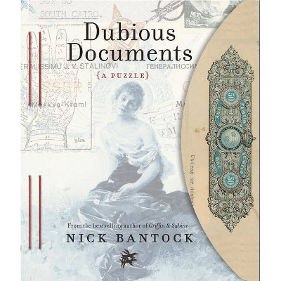 Dubious Documents - by  Nick Bantock (Paperback)