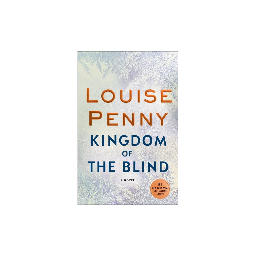 Kingdom of the Blind - (Chief Inspector Gamache) by Louise Penny (Hardcover) Kingdom of the Blind - (Chief Inspector Gamache) by Louise Penny (Hardcover)