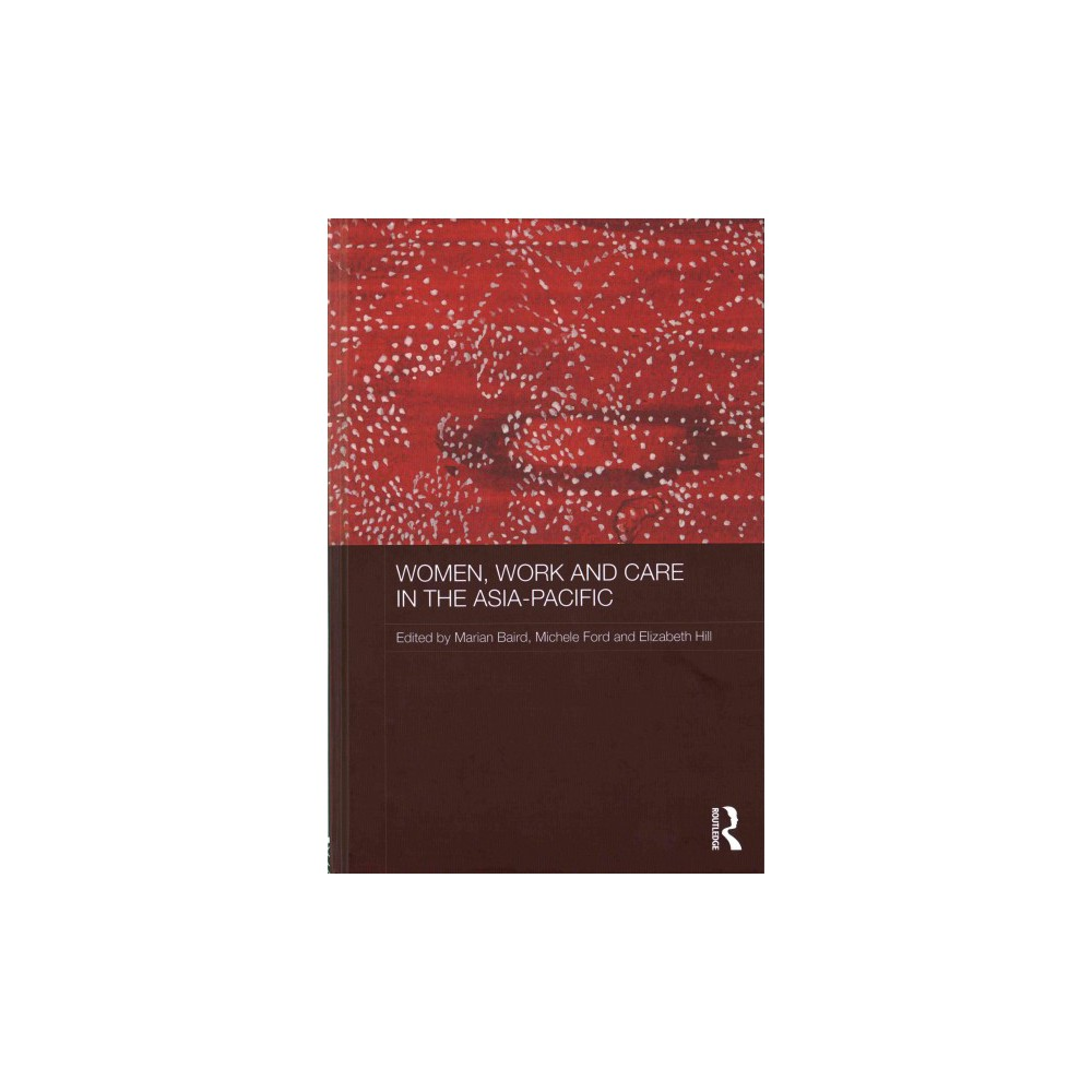 Women, Work and Care in the Asia-Pacific (Hardcover)