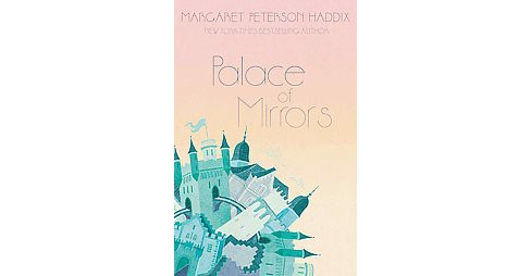 Palace of Mirrors (Reprint) (Paperback) (Margaret Peterson Haddix) - image 1 of 1