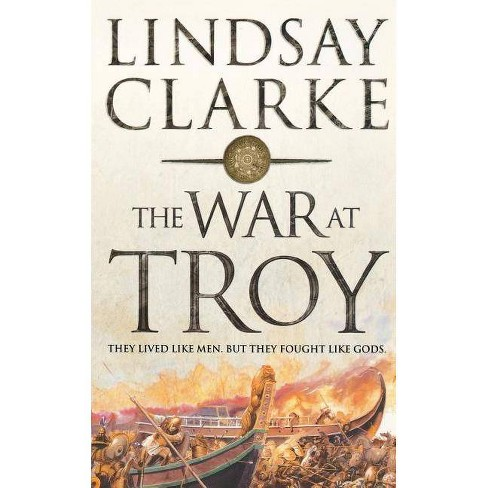 The War at Troy - by  Lindsay Clarke (Paperback) - image 1 of 1