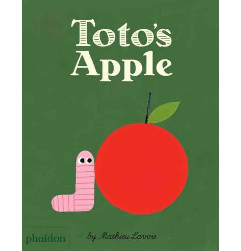 Toto's Apple (Hardcover) (Mathieu Lavoie) - image 1 of 1