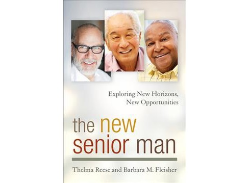 New Senior Man : Exploring New Horizons, New Opportunities -  (Hardcover) - image 1 of 1