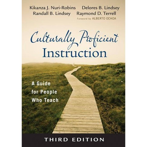 Culturally Proficient Instruction - 3rd Edition by  Kikanza Nuri-Robins & Delores B Lindsey & Randall B Lindsey & Raymond D Terrell (Paperback) - image 1 of 1