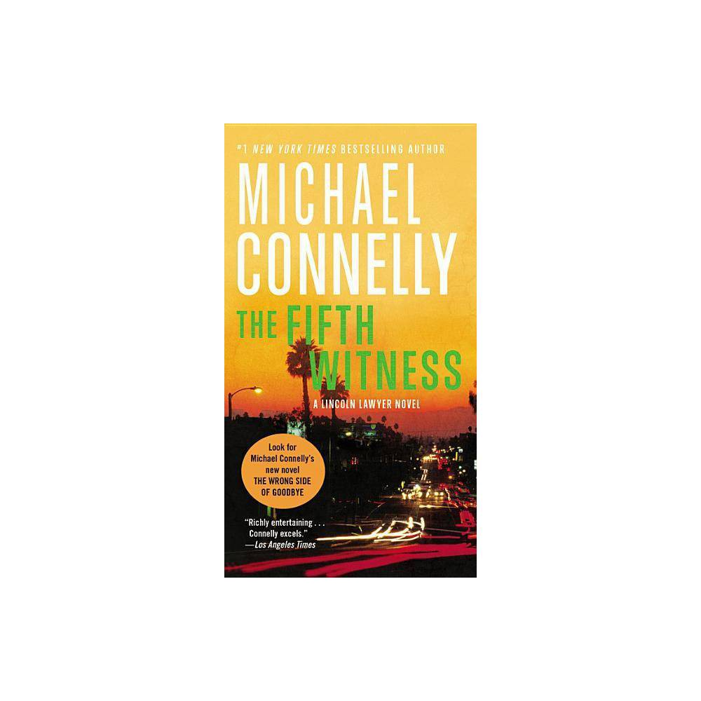The Fifth Witness A Lincoln Lawyer Novel 4 By Michael Connelly Paperback