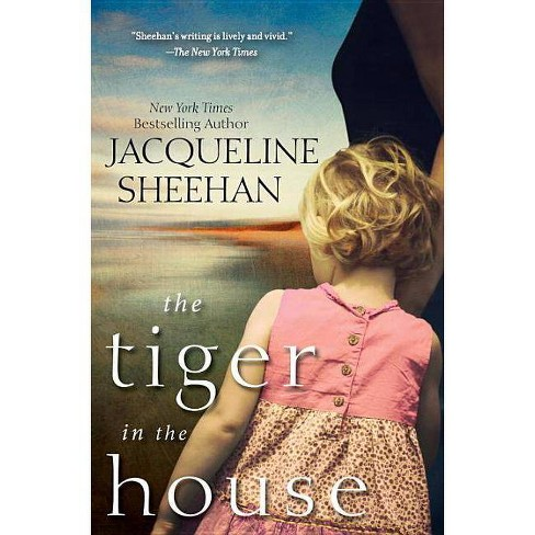 The Tiger in the House - by  Jacqueline Sheehan (Paperback) - image 1 of 1