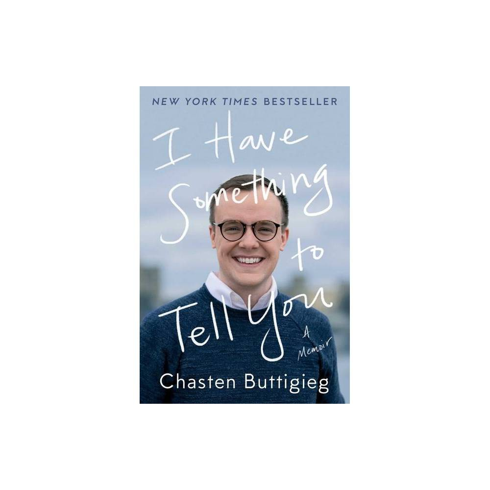 I Have Something To Tell You By Chasten Buttigieg Hardcover
