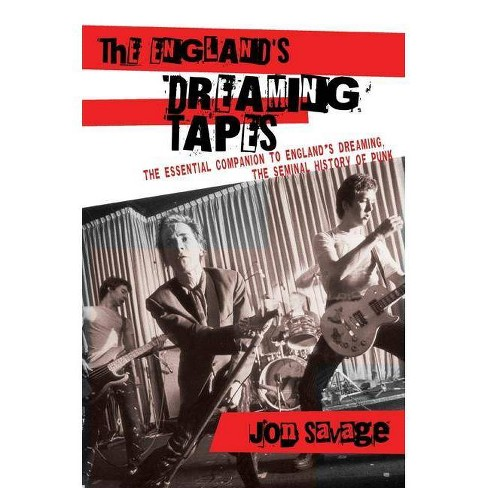 The England's Dreaming Tapes - by  Jon Savage (Paperback) - image 1 of 1