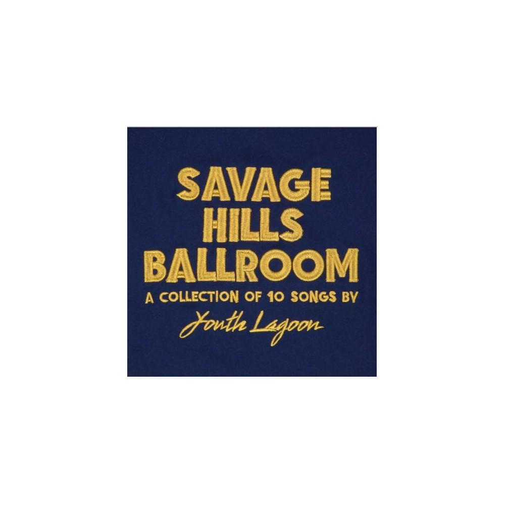 Youth Lagoon - Savage Hills Ballroom (CD)