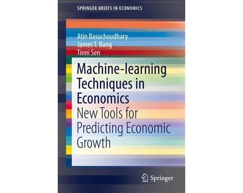 Machine-learning Techniques in Economics : New Tools for Predicting Economic Growth -  (Paperback) - image 1 of 1
