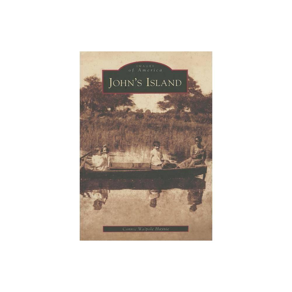John S Island Images Of America Arcadia Publishing By Connie Walpole Haynie Paperback