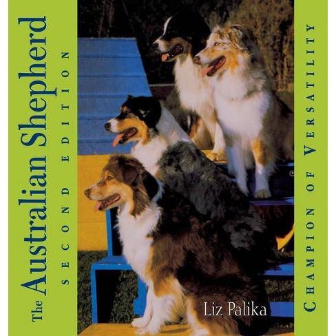 The Australian Shepherd - 2 Edition by  Liz Palika (Hardcover) - image 1 of 1