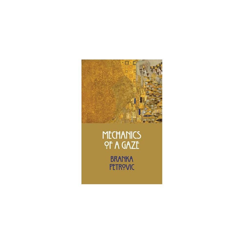Mechanics of a Gaze (Paperback) (Branka Petrovic)