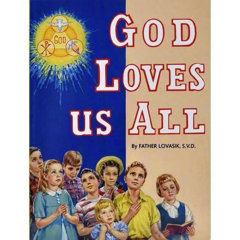 God Loves Us All - by  Lawrence G Lovasik (Paperback) - image 1 of 1
